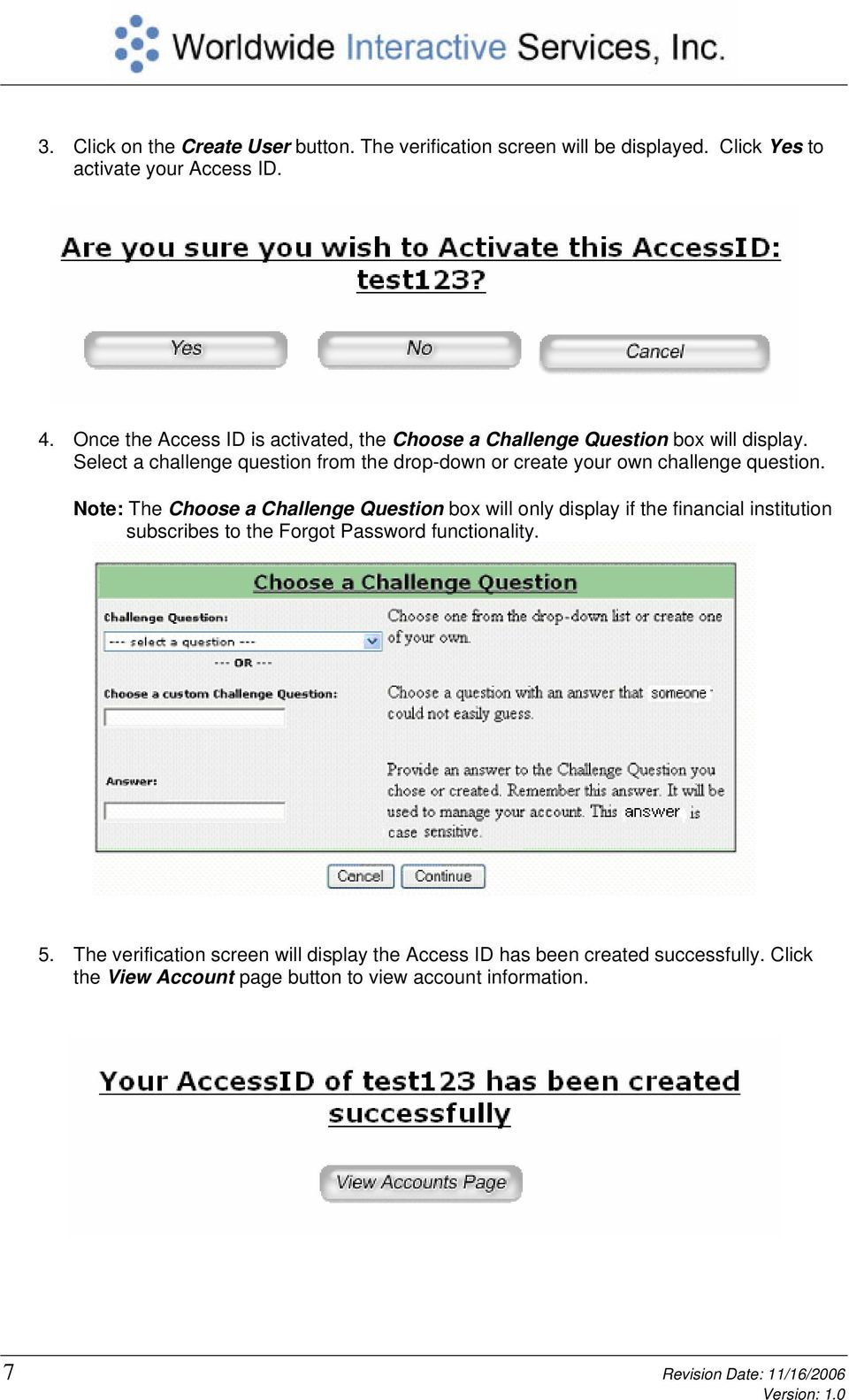 Select a challenge question from the drop-down or create your own challenge question.