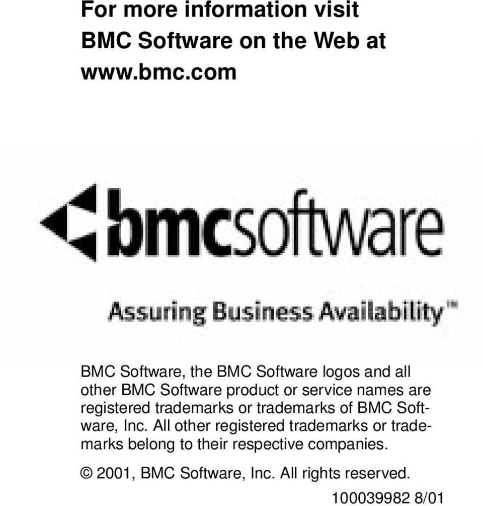 names are registered trademarks or trademarks of BMC Software, Inc.