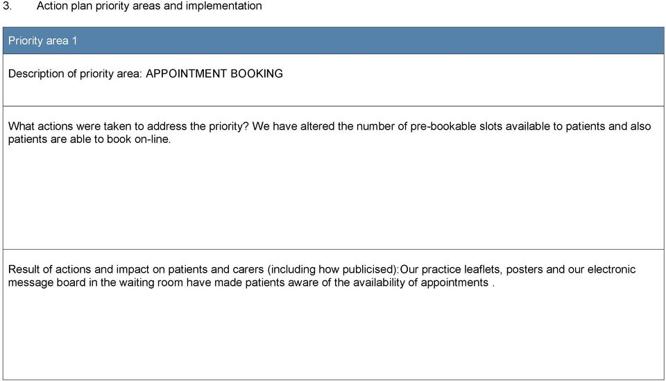 We have altered the number of pre-bookable slots available to patients and also patients are able to book on-line.