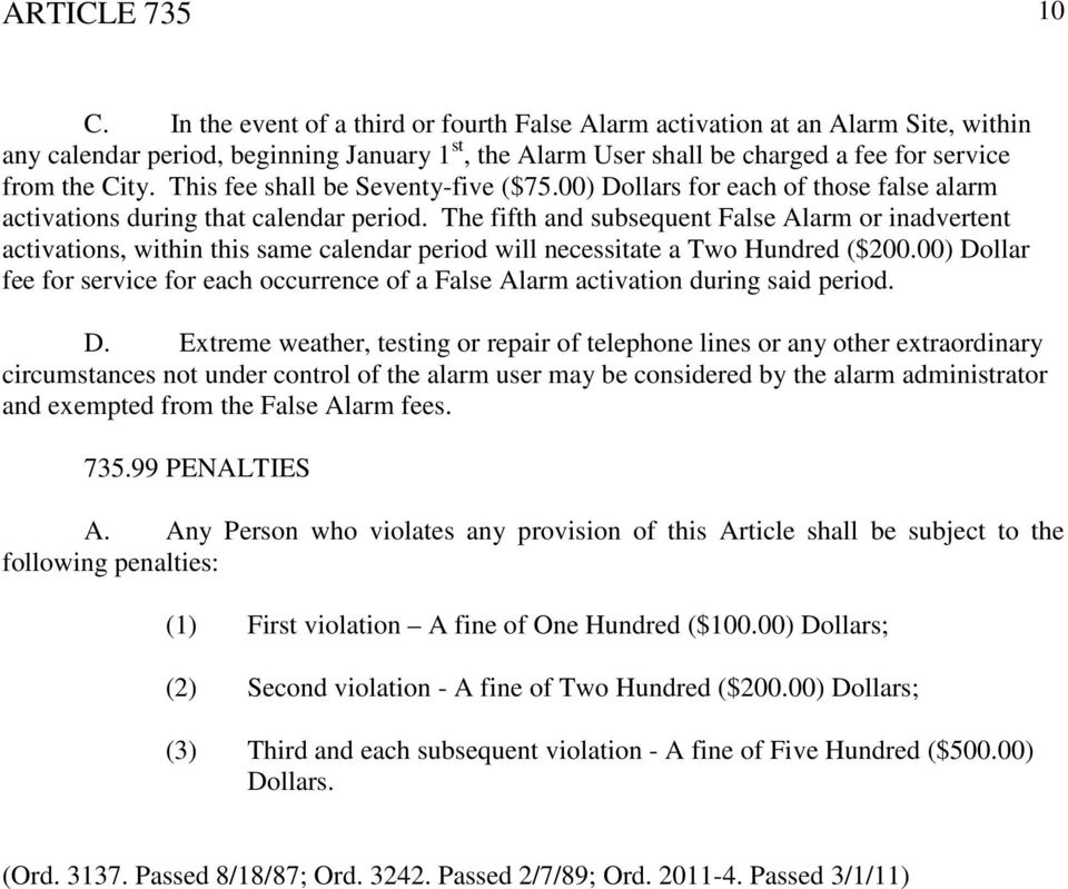 This fee shall be Seventy-five ($75.00) Dollars for each of those false alarm activations during that calendar period.