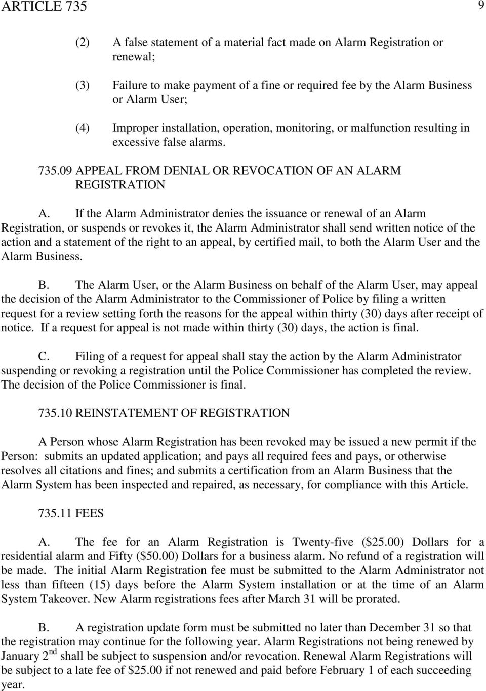 If the Alarm Administrator denies the issuance or renewal of an Alarm Registration, or suspends or revokes it, the Alarm Administrator shall send written notice of the action and a statement of the