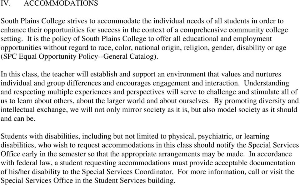 It is the policy of South Plains College to offer all educational and employment opportunities without regard to race, color, national origin, religion, gender, disability or age (SPC Equal