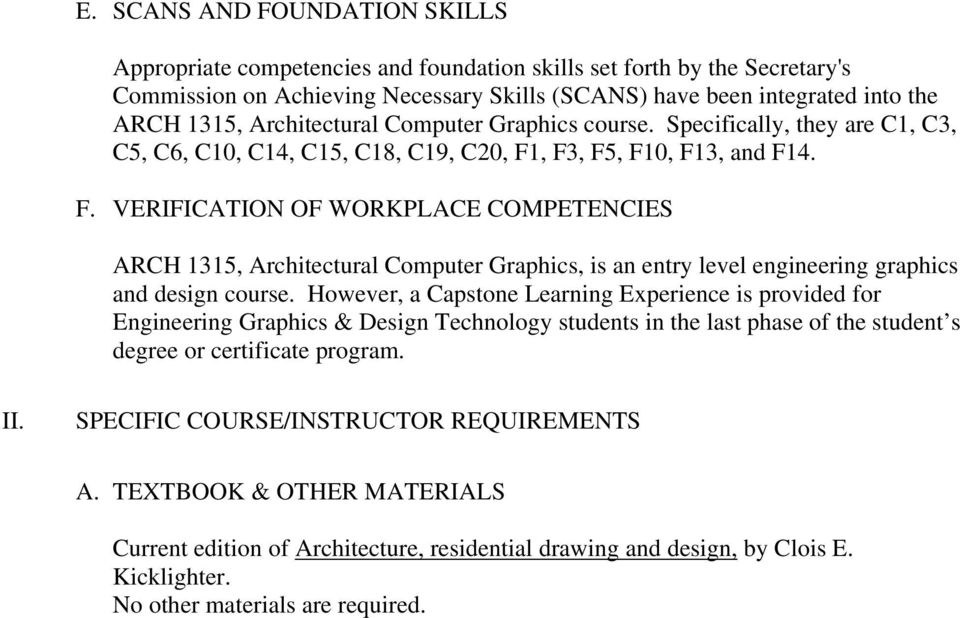 , F3, F5, F10, F13, and F14. F. VERIFICATION OF WORKPLACE COMPETENCIES ARCH 1315, Architectural Computer Graphics, is an entry level engineering graphics and design course.