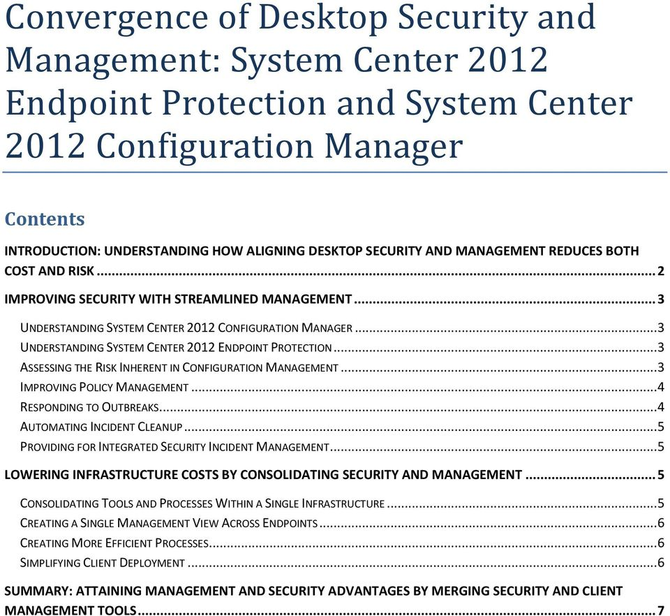 .. 3 UNDERSTANDING SYSTEM CENTER 2012 ENDPOINT PROTECTION... 3 ASSESSING THE RISK INHERENT IN CONFIGURATION MANAGEMENT... 3 IMPROVING POLICY MANAGEMENT... 4 RESPONDING TO OUTBREAKS.