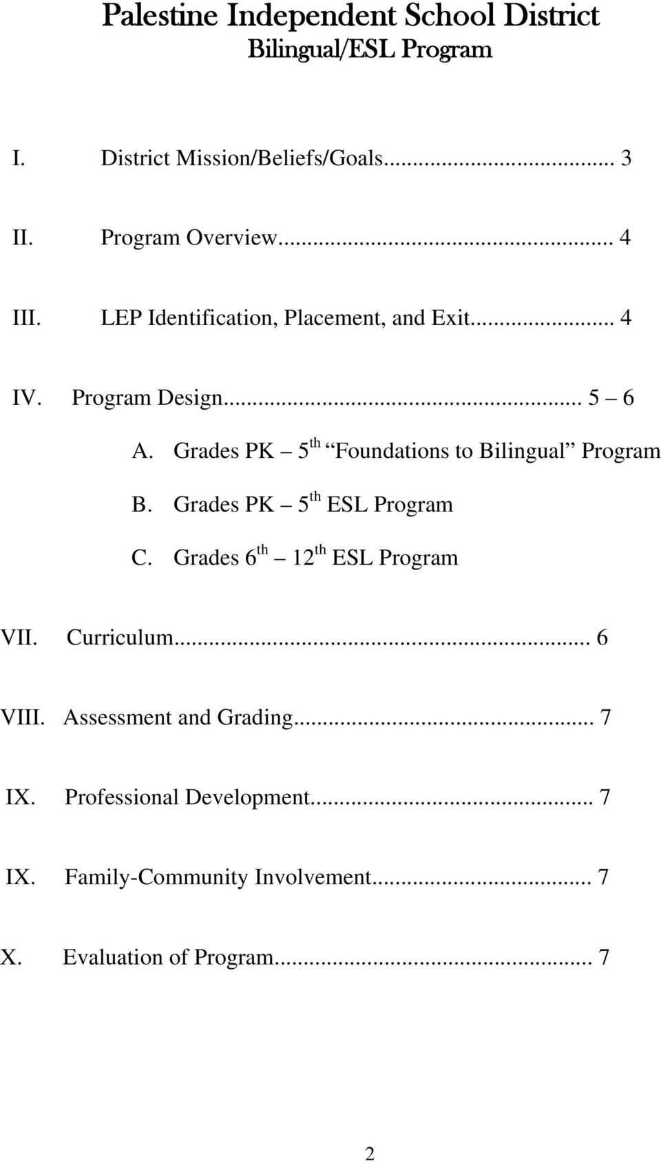 Grades PK 5 th Foundations to Bilingual Program B. Grades PK 5 th ESL Program C.