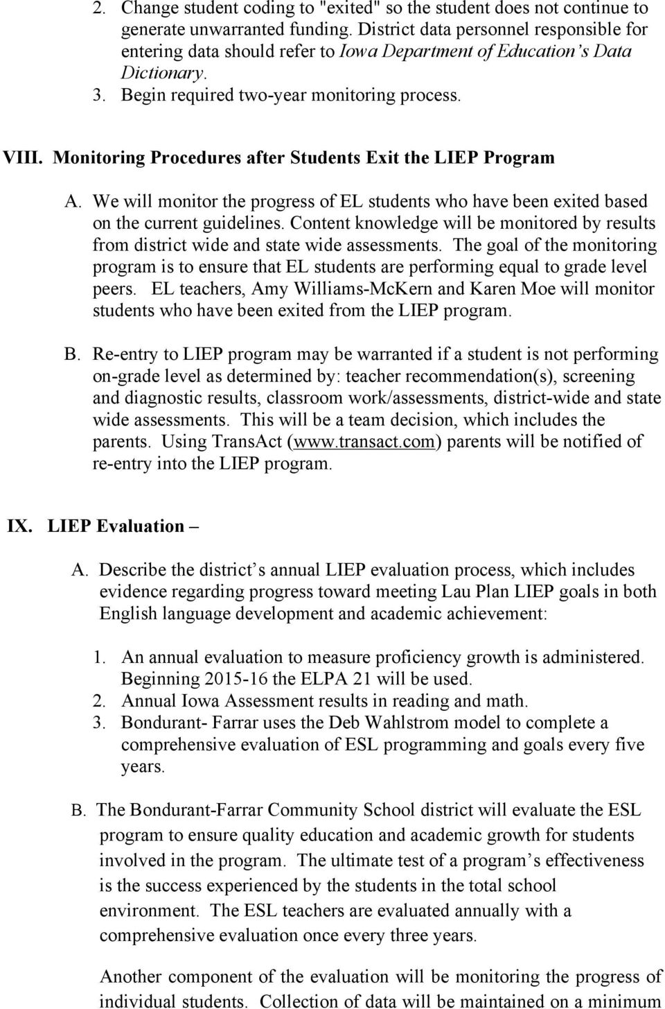 Monitoring Procedures after Students Exit the LIEP Program A. We will monitor the progress of EL students who have been exited based on the current guidelines.