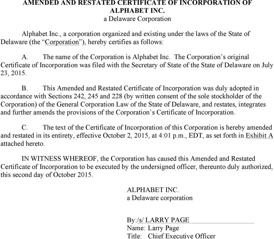 The Corporation s original Certificate of Incorporation was filed with the Secretary of State of the State of Delaware on July 23, 2015. B.