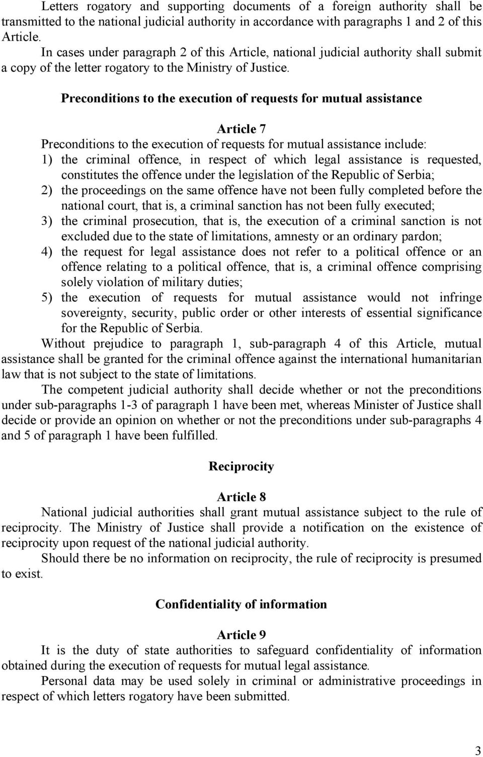Preconditions to the execution of requests for mutual assistance Article 7 Preconditions to the execution of requests for mutual assistance include: 1) the criminal offence, in respect of which legal