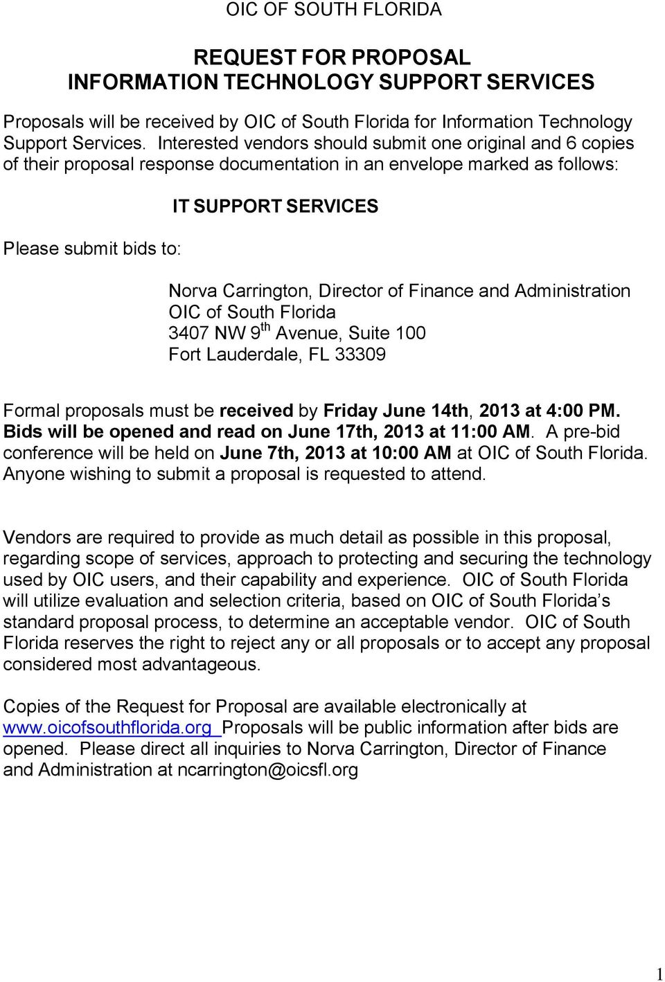 Director of Finance and Administration OIC of South Florida 3407 NW 9 th Avenue, Suite 100 Fort Lauderdale, FL 33309 Formal proposals must be received by Friday June 14th, 2013 at 4:00 PM.