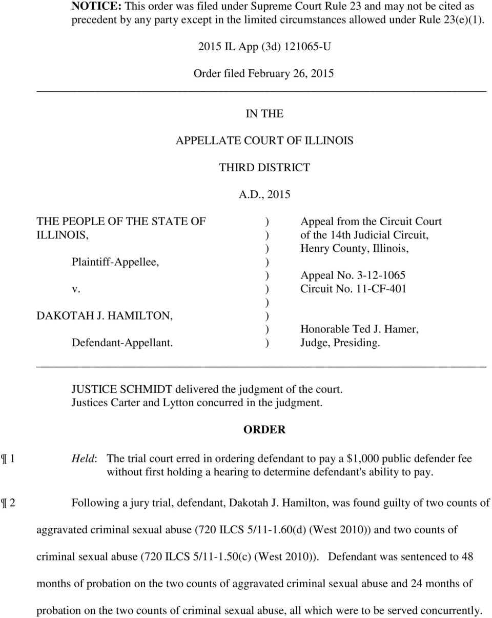 HAMILTON, Defendant-Appellant. Appeal from the Circuit Court of the 14th Judicial Circuit, Henry County, Illinois, Appeal No. 3-12-1065 Circuit No. 11-CF-401 Honorable Ted J. Hamer, Judge, Presiding.