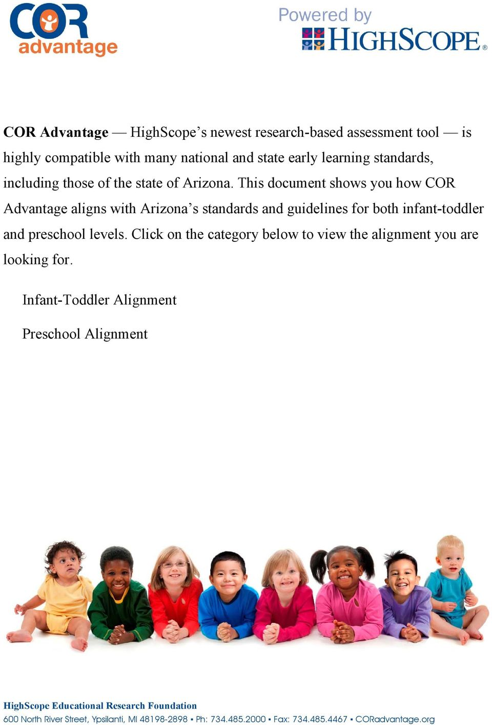 This document shows you how COR Advantage aligns with Arizona s standards and guidelines for both infant-toddler and preschool levels.