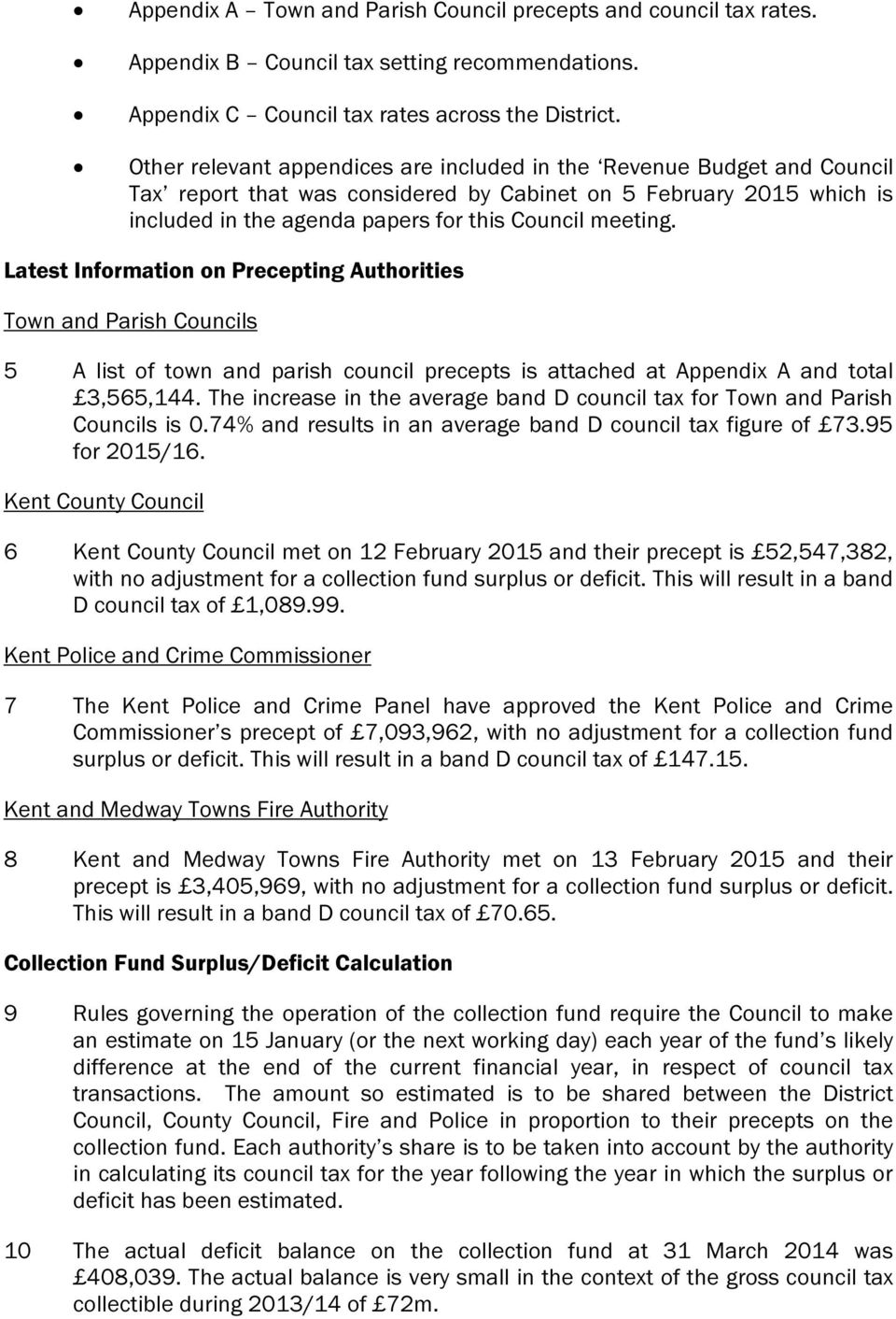 Latest Information on Precepting Authorities Town and Parish Councils 5 A list of town and parish council precepts is attached at Appendix A and total 3,565,144.