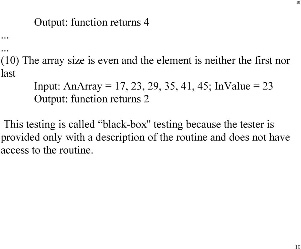 AnArray = 17, 23, 29, 35, 41, 45; InValue = 23 Output: function returns 2 This testing