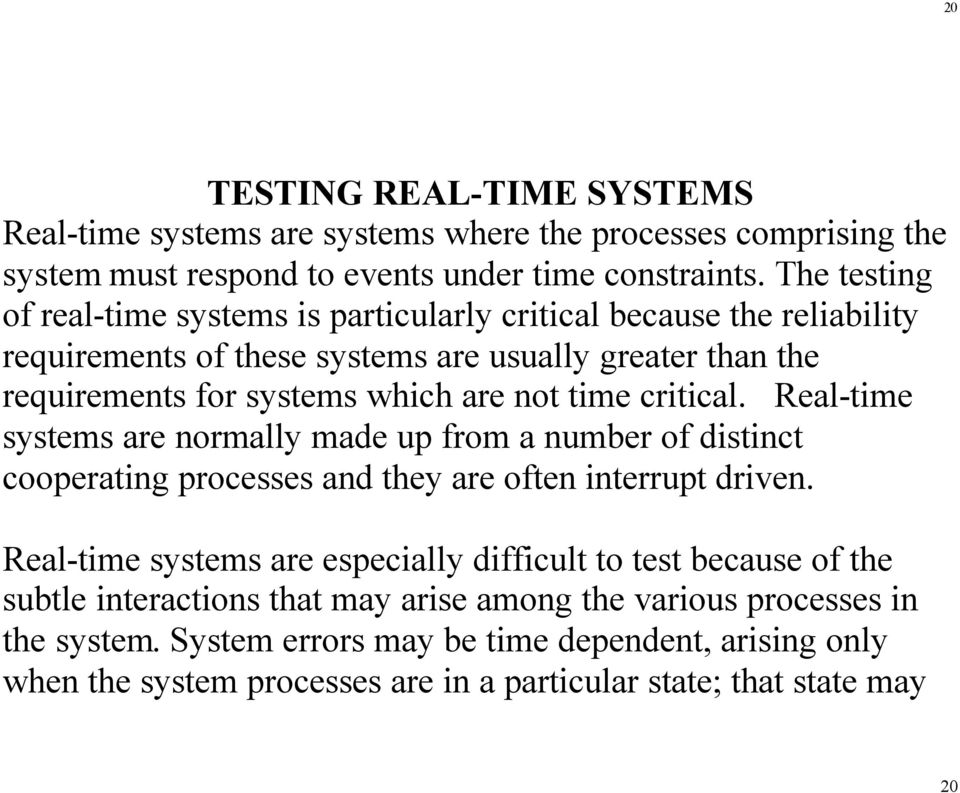time critical. Real-time systems are normally made up from a number of distinct cooperating processes and they are often interrupt driven.