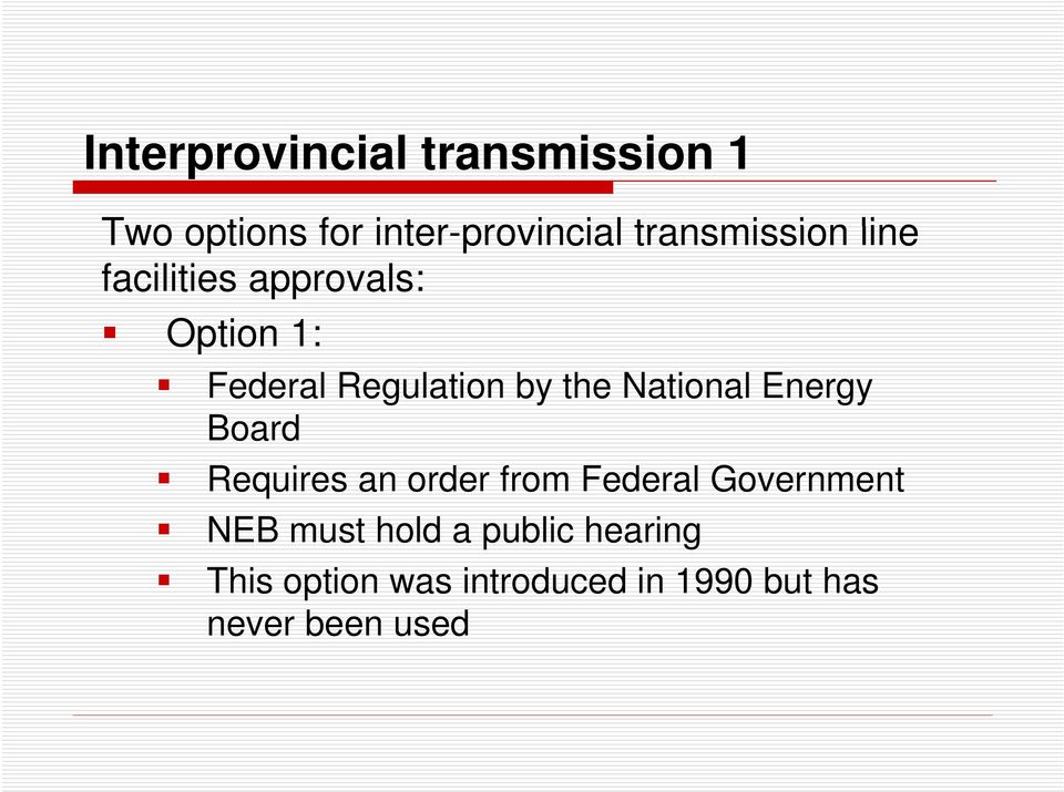 the National Energy Board Requires an order from Federal Government NEB