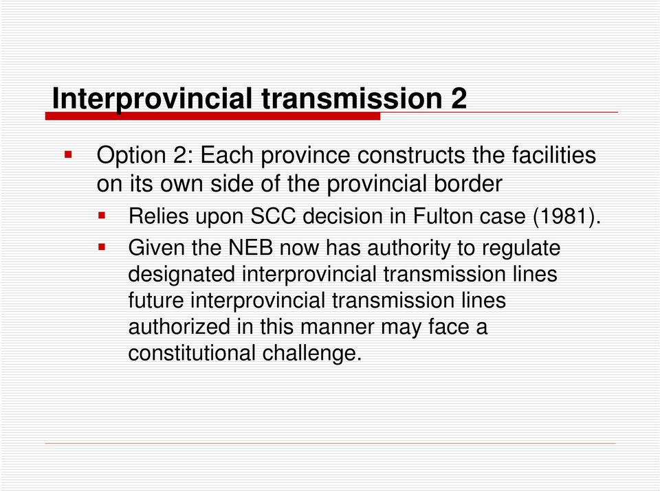 Given the NEB now has authority to regulate designated interprovincial transmission lines