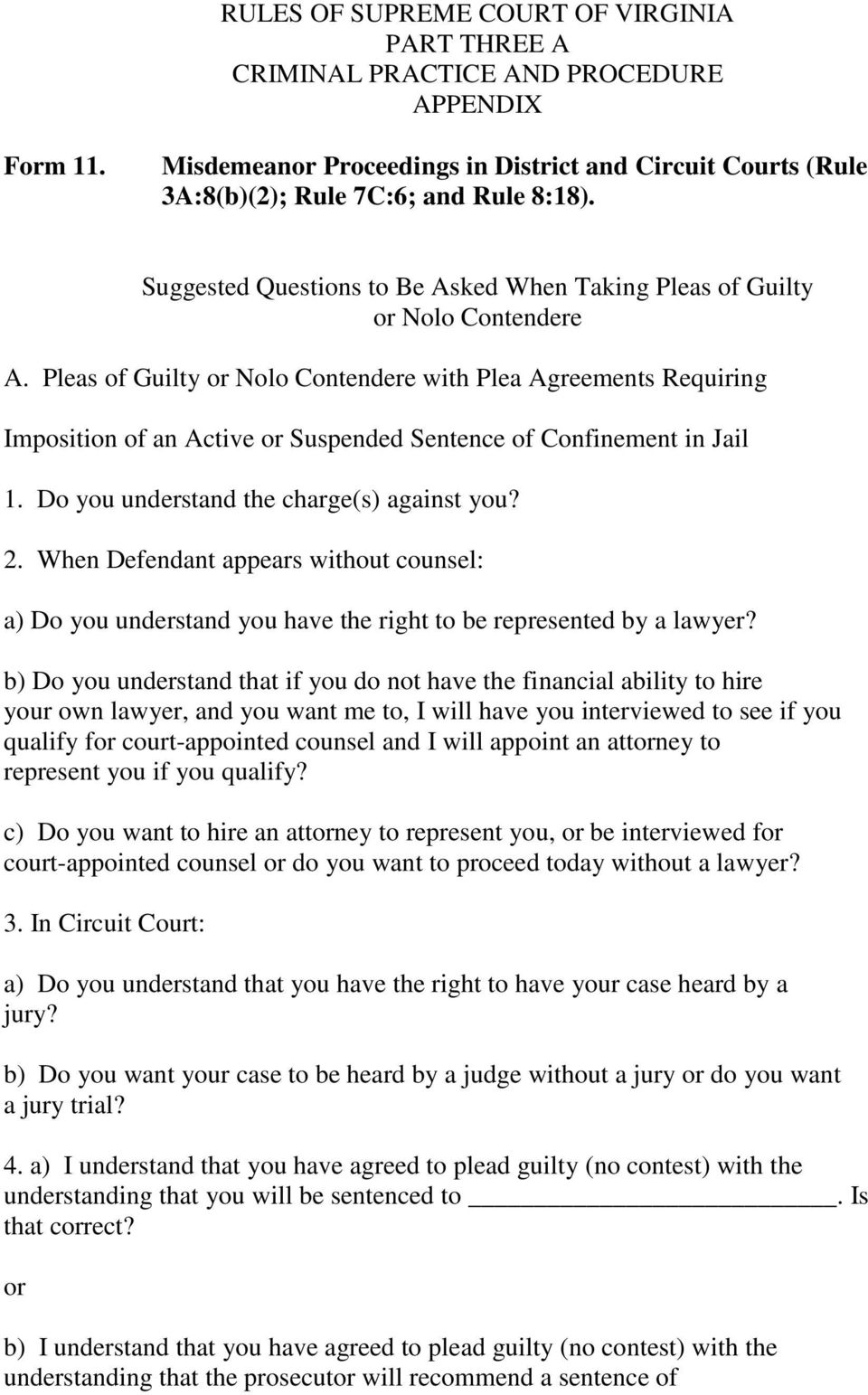 Pleas of Guilty or Nolo Contendere with Plea Agreements Requiring Imposition of an Active or Suspended Sentence of Confinement in Jail 1. Do you understand the charge(s) against you? 2.