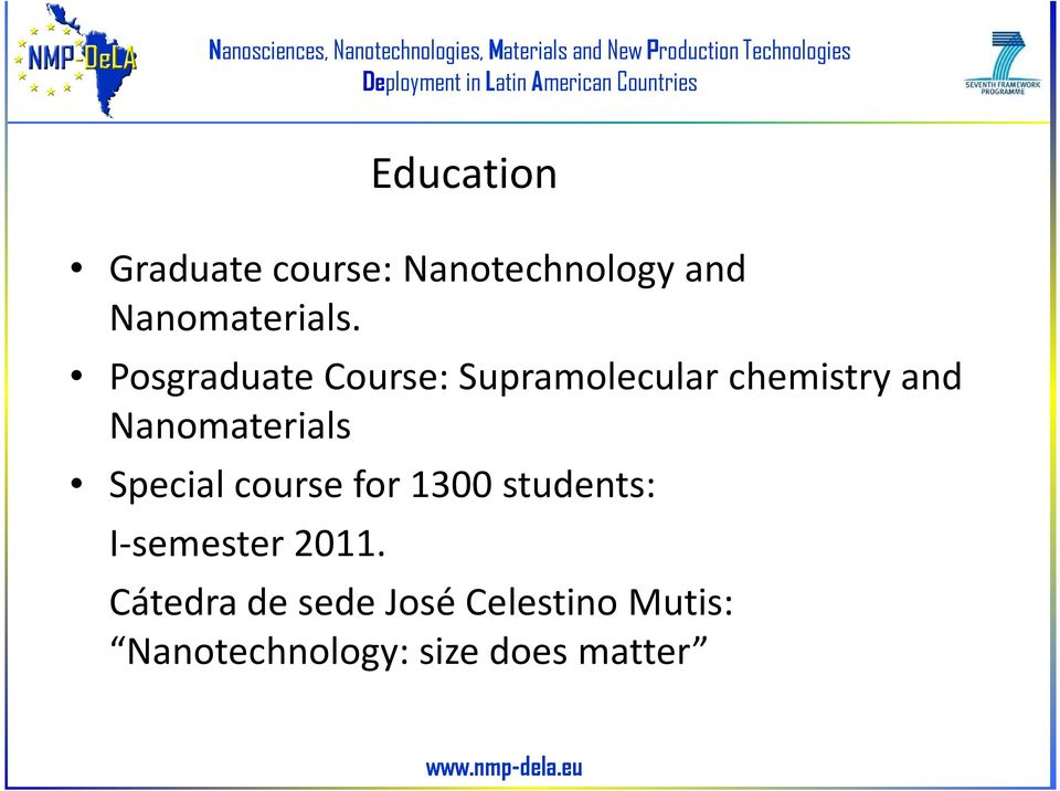 Nanomaterials Special course for 1300 students: I-semester