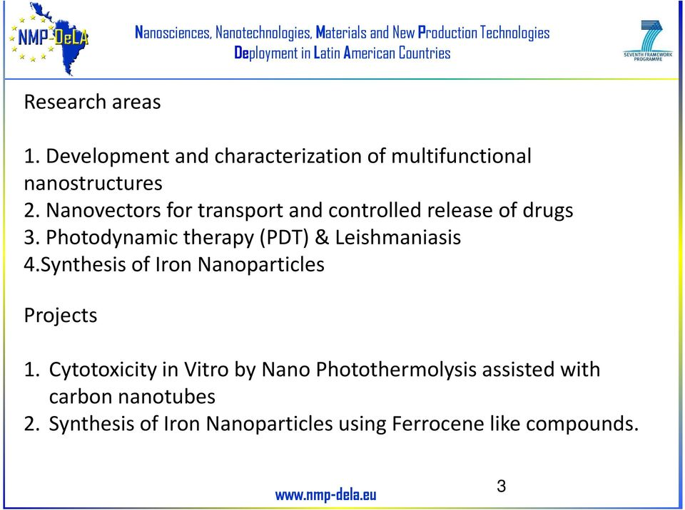 Nanovectors for transport and controlled release of drugs 3. Photodynamic therapy(pdt) & Leishmaniasis 4.
