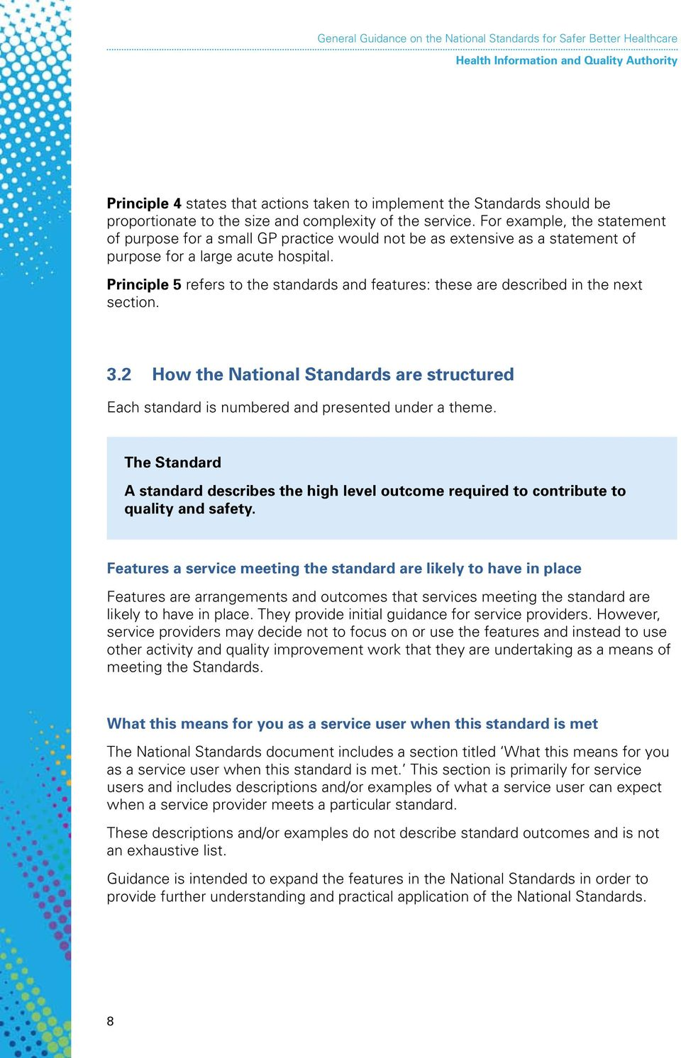 Principle 5 refers to the standards and features: these are described in the next section. 3.2 How the National Standards are structured Each standard is numbered and presented under a theme.