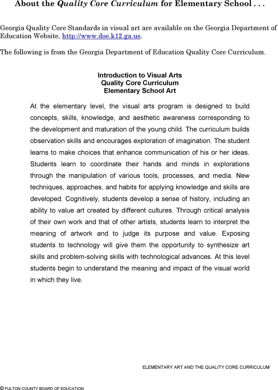 Introduction to Visual Arts Quality Core Curriculum Elementary School Art  At the elementary level, the