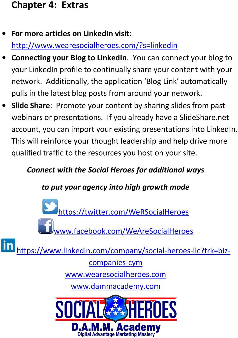 Additionally, the application Blog Link automatically pulls in the latest blog posts from around your network.