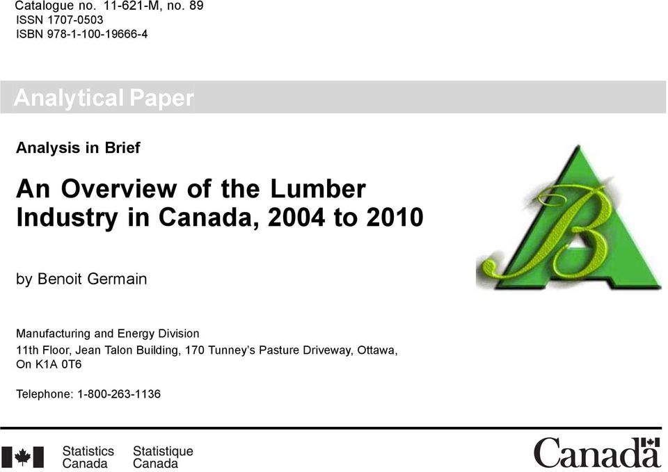 .. Analysis in Brief An Overview of the Lumber Industry in Canada, 2004 to 2010