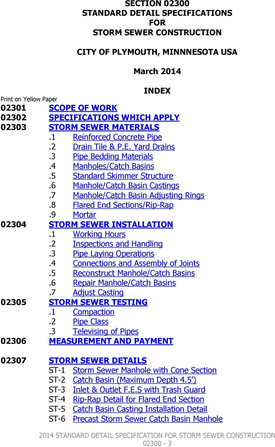 STANDARD SPECIFICATIONS FOR STORM SEWER CONSTRUCTION CITY OF