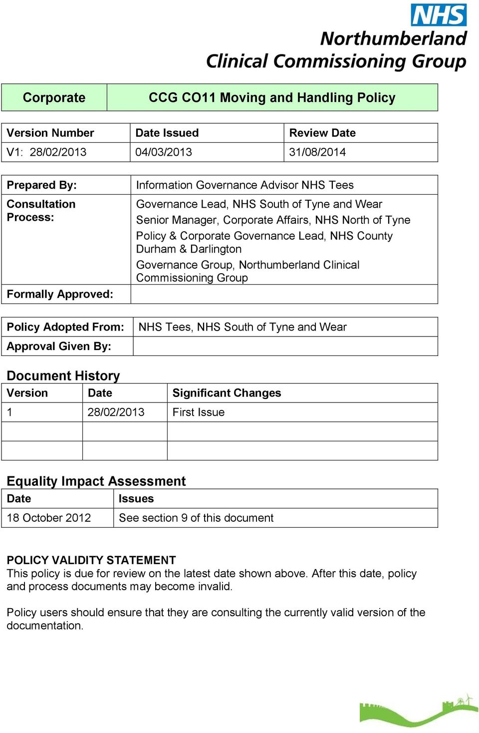 Northumberland Clinical Commissioning Group Policy Adopted From: NHS Tees, NHS South of Tyne and Wear Approval Given By: Document History Version Date Significant Changes 1 28/02/2013 First Issue