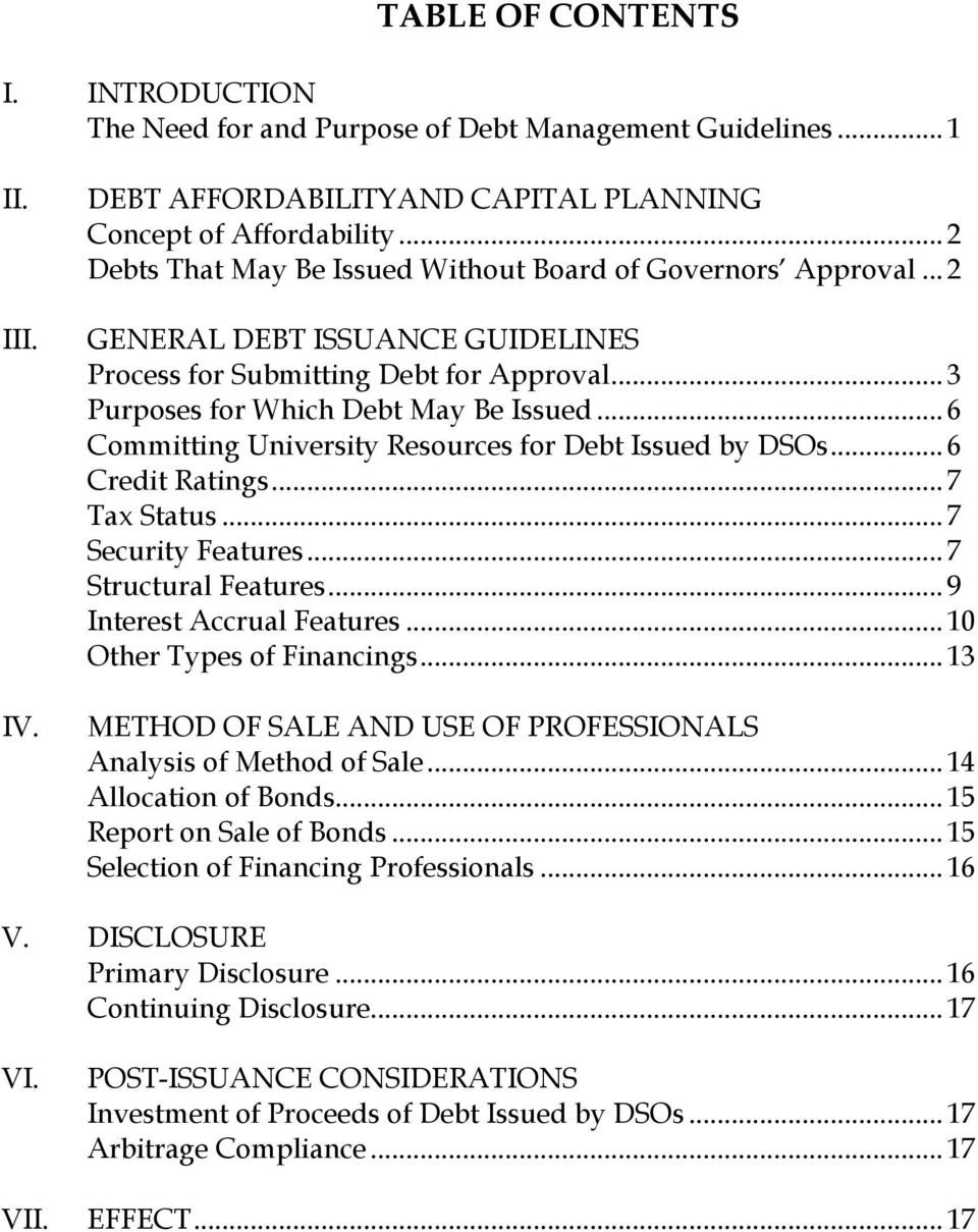 .. 6 Committing University Resources for Debt Issued by DSOs... 6 Credit Ratings... 7 Tax Status... 7 Security Features... 7 Structural Features... 9 Interest Accrual Features.
