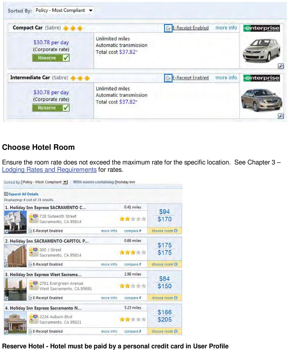 See Chapter 3 Lodging Rates and Requirements for rates.