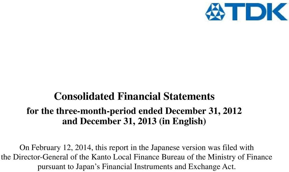 Japanese version was filed with the Director-General of the Kanto Local Finance