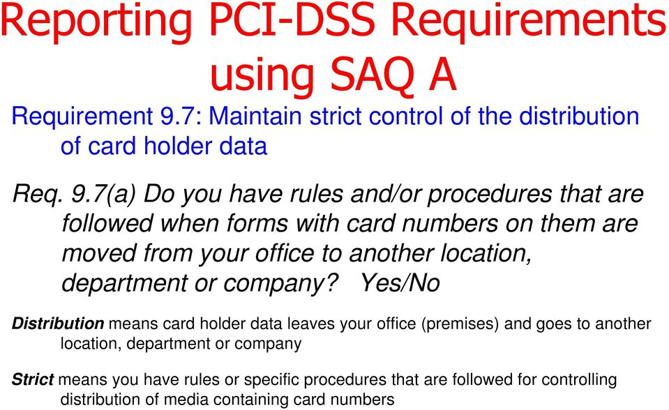 7(a) Do you have rules and/or procedures that are followed when forms with card numbers on them are moved from your office to another