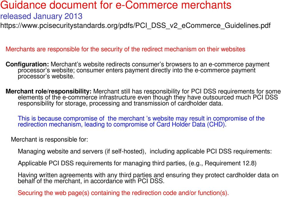 website; consumer enters payment directly into the e-commerce payment processor s website.