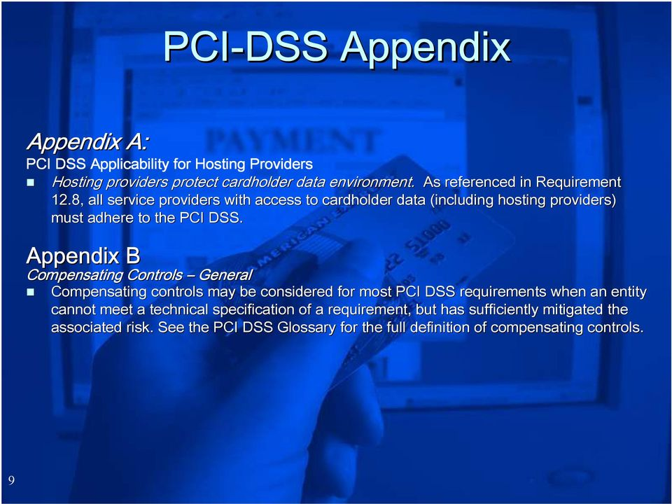 Appendix B Compensating Controls General Compensating controls may be considered for most PCI DSS requirements when an entity cannot meet a