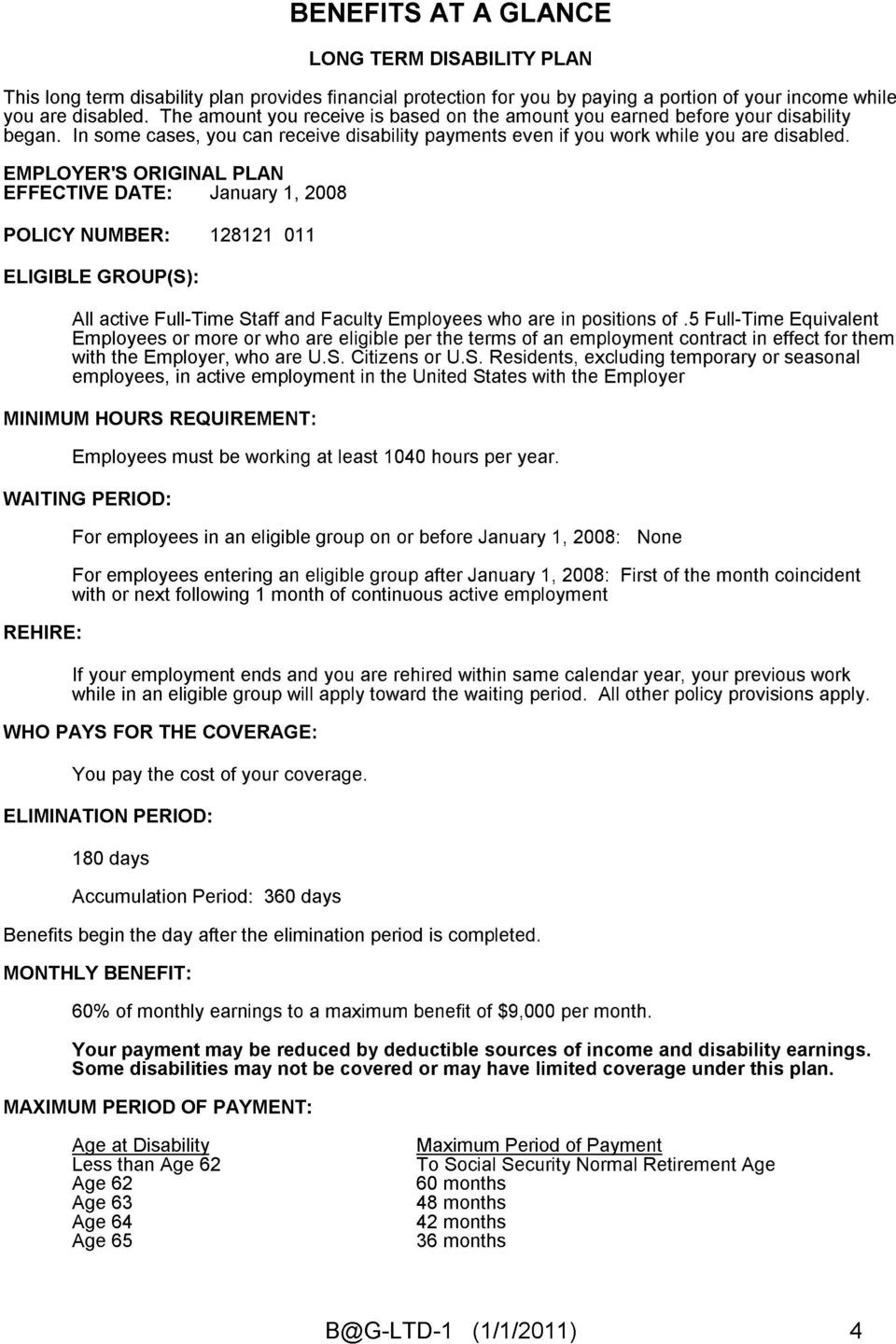 EMPLOYER'S ORIGINAL PLAN EFFECTIVE DATE: January 1, 2008 POLICY NUMBER: 128121 011 ELIGIBLE GROUP(S): All active Full-Time Staff and Faculty Employees who are in positions of.