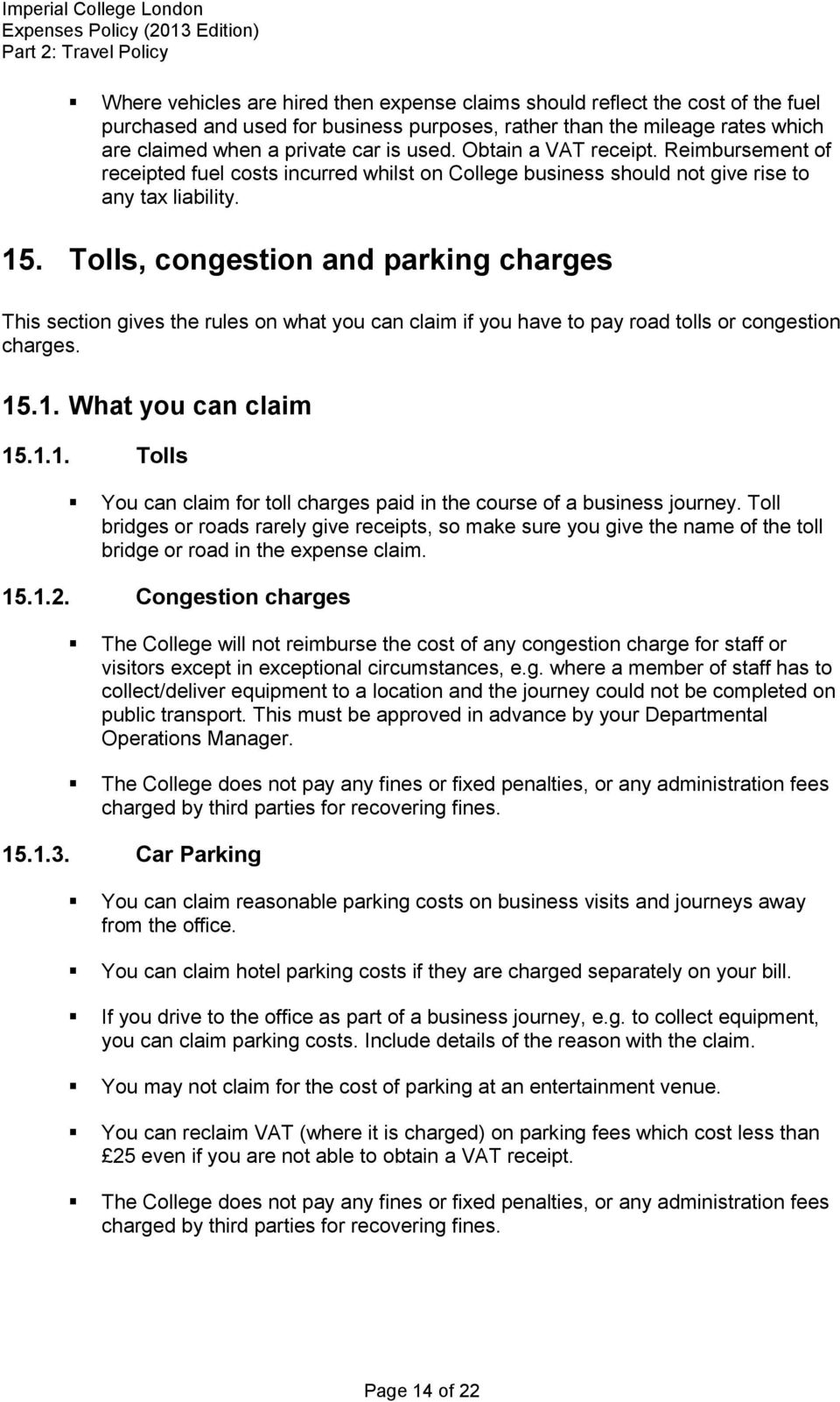 Tolls, congestion and parking charges This section gives the rules on what you can claim if you have to pay road tolls or congestion charges. 15