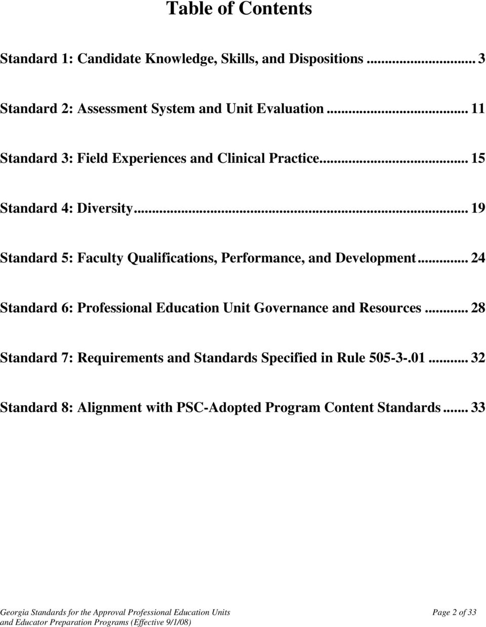 .. 19 Standard 5: Faculty Qualifications, Performance, and Development... 24 Standard 6: Professional Education Unit Governance and Resources.