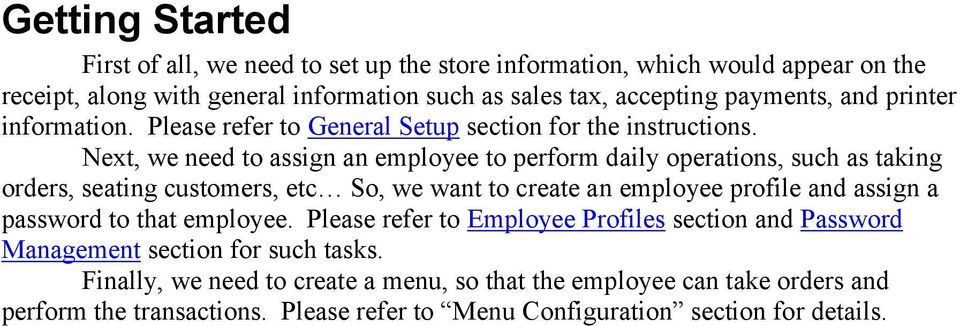 Next, we need to assign an employee to perform daily operations, such as taking orders, seating customers, etc So, we want to create an employee profile and assign a password