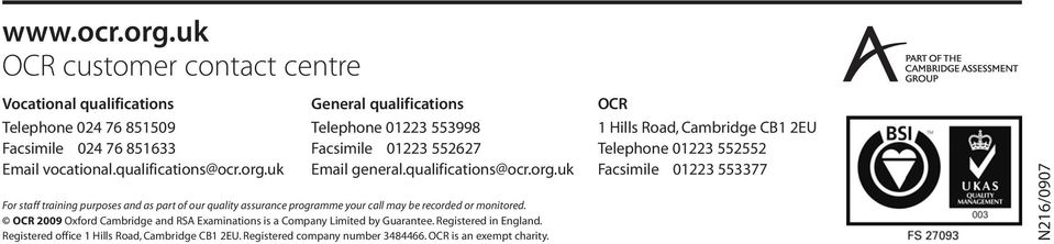 OCR 2009 Oxford Cambridge and RSA Examinations is a Company Limited by Guarantee. Registered in England. Registered office 1 Hills Road, Cambridge CB1 2EU.