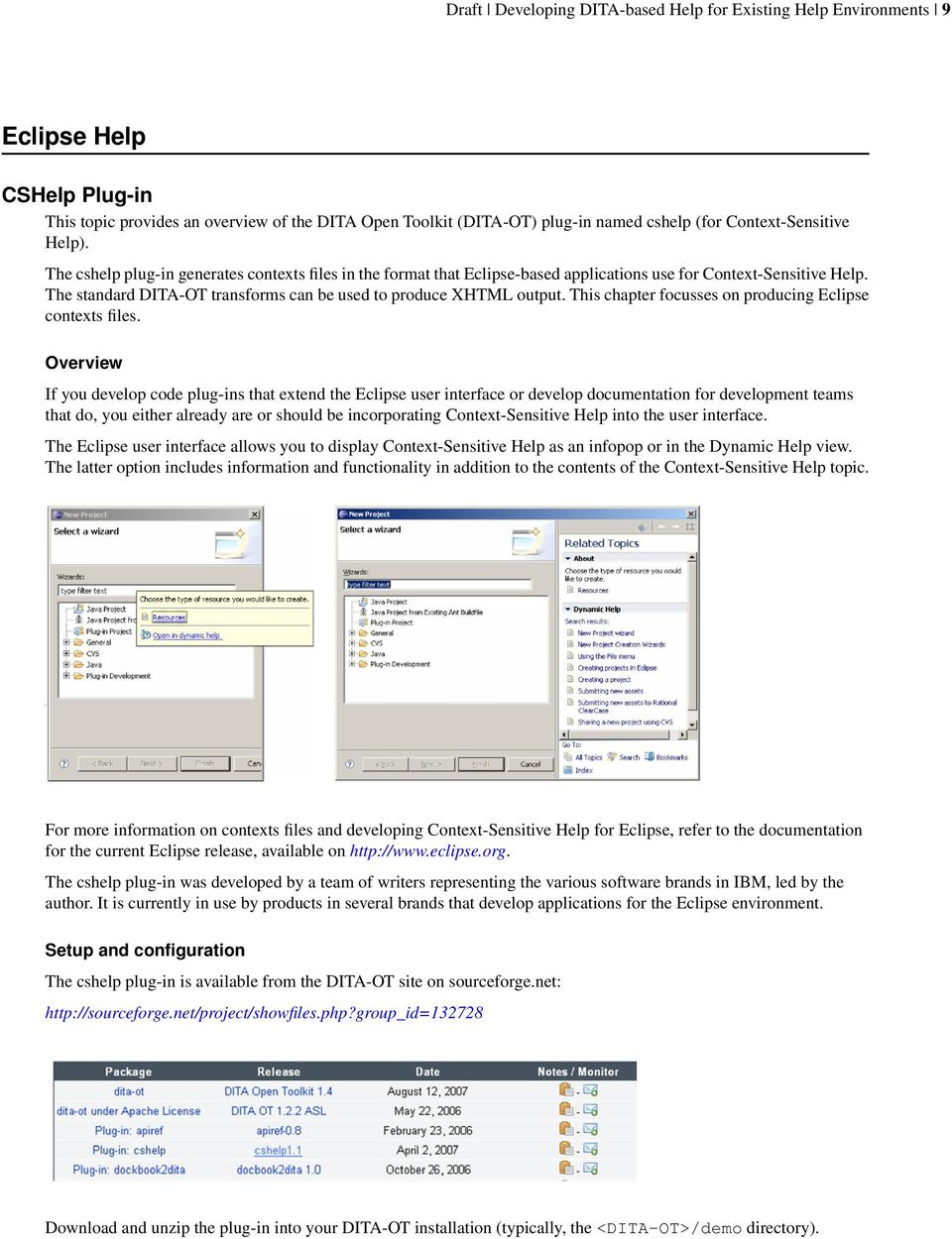 7f4b60a6699 The standard DITA-OT transforms can be used to produce XHTML output. This  chapter