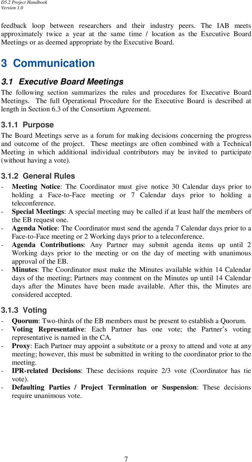 1 Executive Board Meetings The following section summarizes the rules and procedures for Executive Board Meetings.