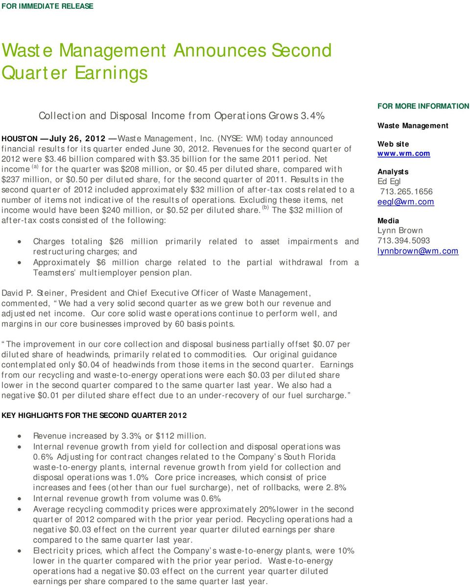 Net income (a) for the quarter was $208 million, or $0.45 per diluted share, compared with $237 million, or $0.50 per diluted share, for the second quarter of 2011.