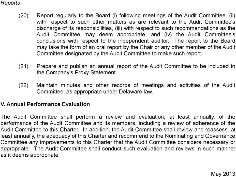 The report to the Board may take the form of an oral report by the Chair or any other member of the Audit Committee designated by the Audit Committee to make such report.