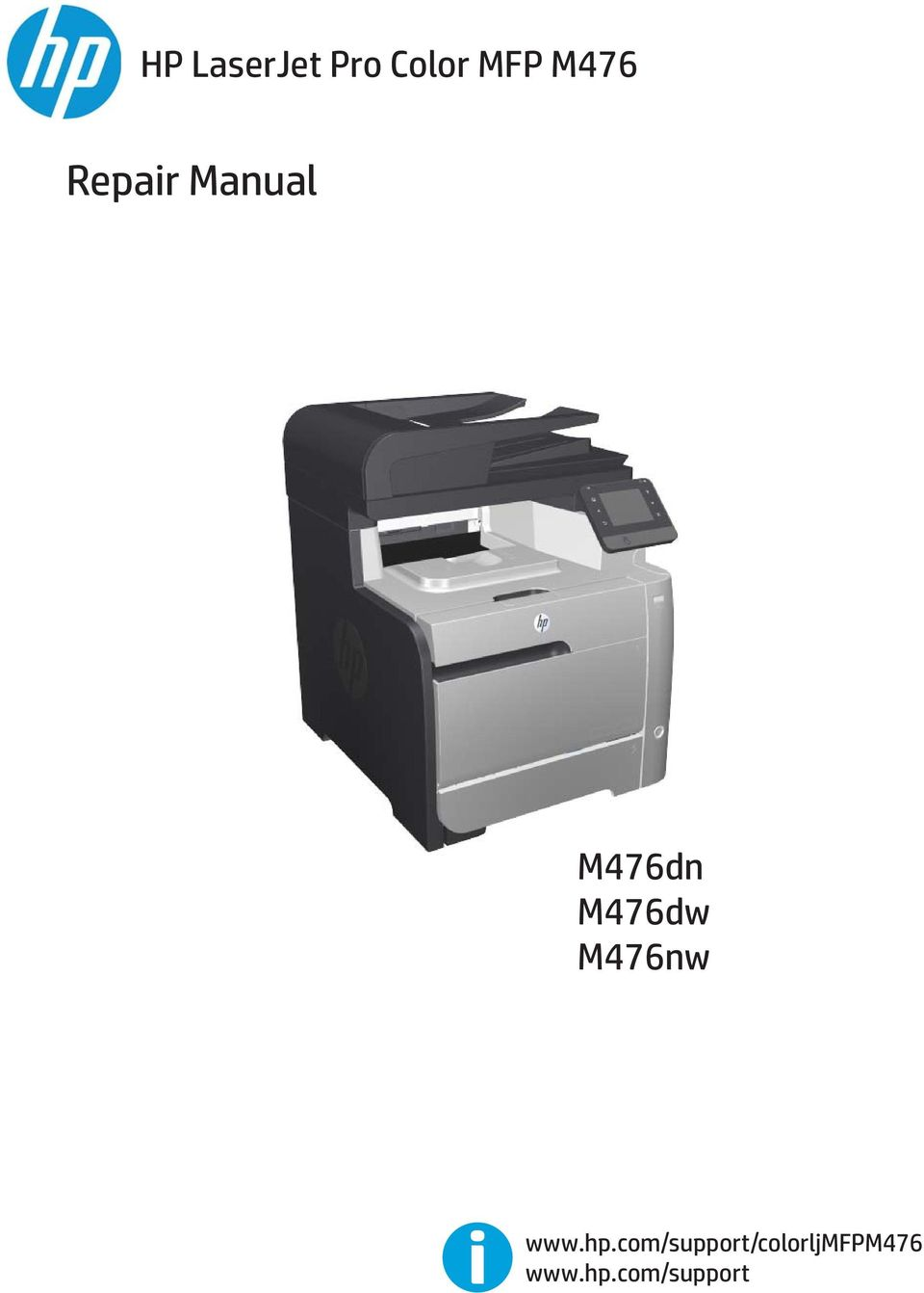 1 HP LaserJet Pro Color MFP M476 Repair Manual M476dn M476dw M476nw. M476dw  M476nw www.hp.