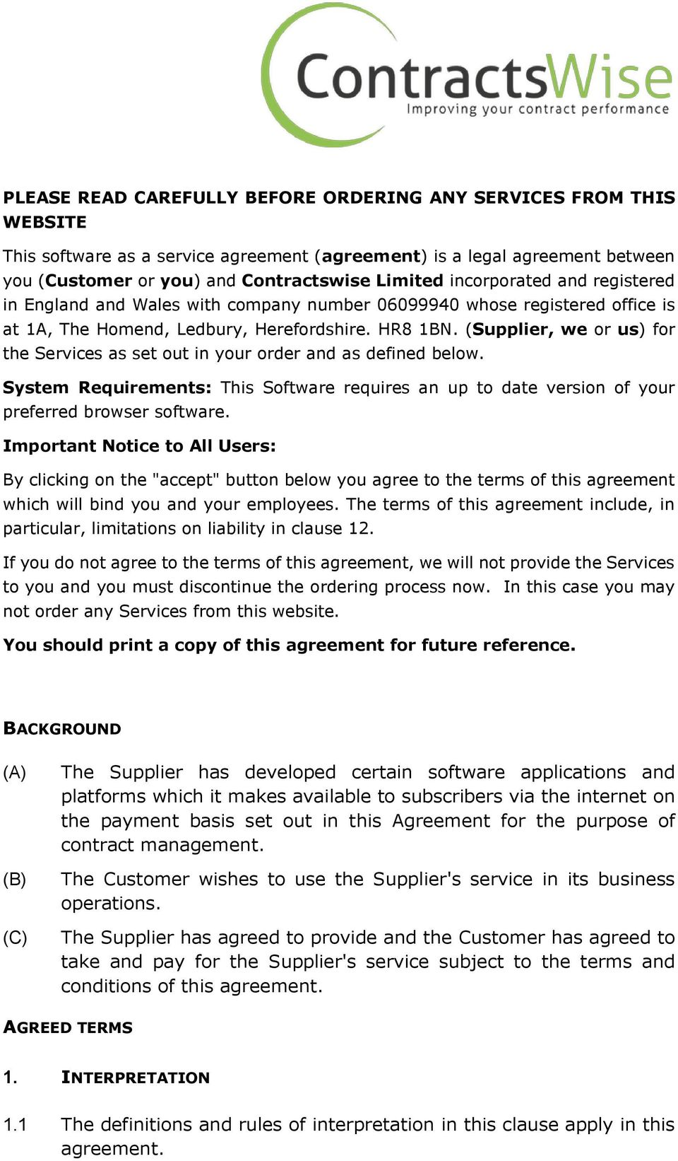 (Supplier, we or us) for the Services as set out in your order and as defined below. System Requirements: This Software requires an up to date version of your preferred browser software.