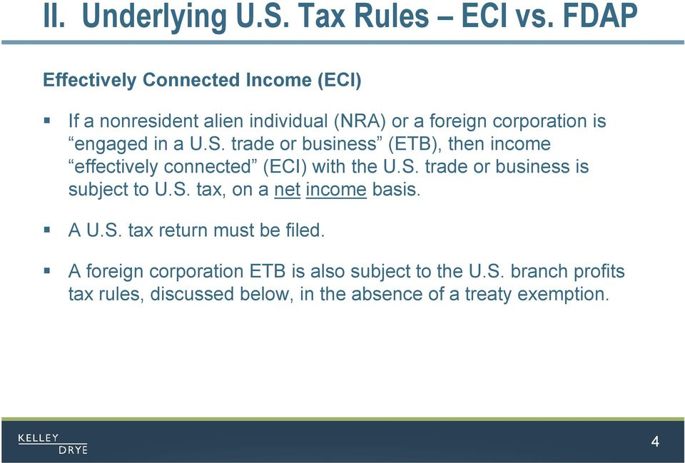 a U.S. trade or business (ETB), then income effectively connected (ECI) with the U.S. trade or business is subject to U.