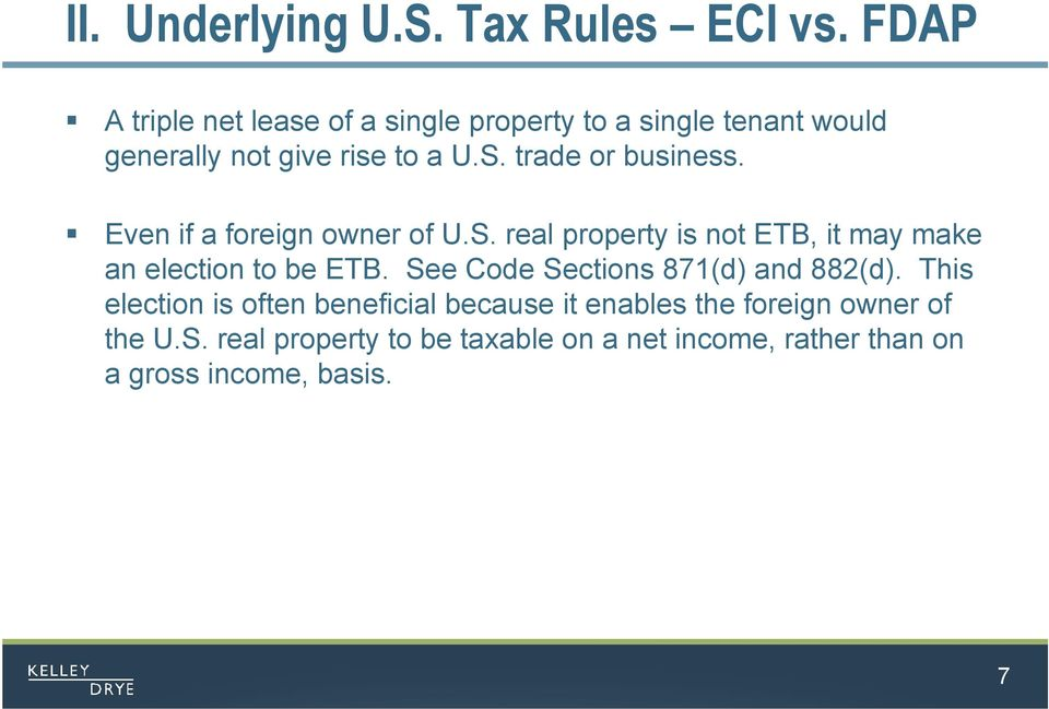 trade or business. Even if a foreign owner of U.S. real property is not ETB, it may make an election to be ETB.