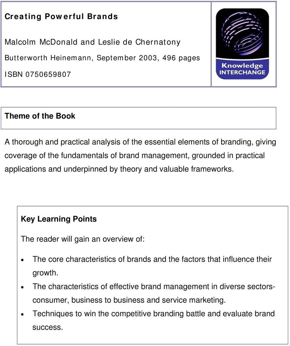 frameworks. Key Learning Points The reader will gain an overview of: The core characteristics of brands and the factors that influence their growth.