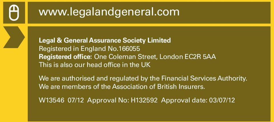 the UK We are authorised and regulated by the Financial Services Authority.